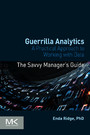 Guerrilla Analytics - A Practical Approach to Working with Data