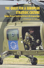 The Quest for a European Strategic Culture - Changing Norms on Security and Defence in the European Union