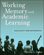 Working Memory and Academic Learning - Assessment and Intervention