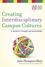 Creating Interdisciplinary Campus Cultures - A Model for Strength and Sustainability