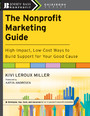 The Nonprofit Marketing Guide - High-Impact, Low-Cost Ways to Build Support for Your Good Cause