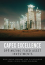 CAPEX Excellence - Optimizing Fixed Asset Investments