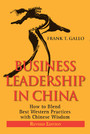 Business Leadership in China - How to Blend Best Western Practices with Chinese Wisdom