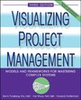 Visualizing Project Management - Models and Frameworks for Mastering Complex Systems