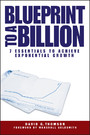 Blueprint to a Billion - 7 Essentials to Achieve Exponential Growth