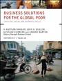 Business Solutions for the Global Poor - Creating Social and Economic Value