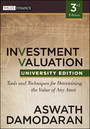 Investment Valuation - Tools and Techniques for Determining the Value of any Asset, University Edition