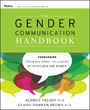 The Gender Communication Handbook - Conquering Conversational Collisions between Men and Women