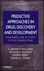 Predictive Approaches in Drug Discovery and Development - Biomarkers and In Vitro / In Vivo Correlations