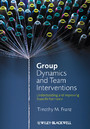Group Dynamics and Team Interventions - Understanding and Improving Team Performance