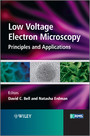 Low Voltage Electron Microscopy - Principles and Applications