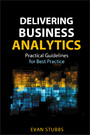 Delivering Business Analytics - Practical Guidelines for Best Practice