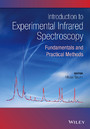 Introduction to Experimental Infrared Spectroscopy - Fundamentals and Practical Methods