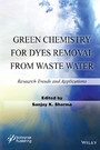 Green Chemistry for Dyes Removal from Waste Water - Research Trends and Applications