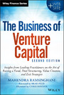 The Business of Venture Capital - Insights from Leading Practitioners on the Art of Raising a Fund, Deal Structuring, Value Creation, and Exit Strategies