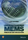 Understanding MEMS - Principles and Applications