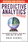 Predictive Analytics - The Power to Predict Who Will Click, Buy, Lie, or Die