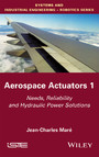 Aerospace Actuators, Volume 1 - Needs, Reliability and Hydraulic Power Solutions
