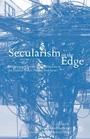 Secularism on the Edge - Rethinking Church-State Relations in the United States, France, and Israel