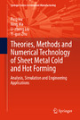 Theories, Methods and Numerical Technology of Sheet Metal Cold and Hot Forming - Analysis, Simulation and Engineering Applications