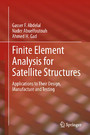 Finite Element Analysis for Satellite Structures - Applications to Their Design, Manufacture and Testing