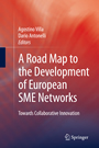 A Road Map to the Development of European SME Networks - Towards Collaborative Innovation