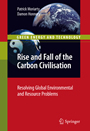 Rise and Fall of the Carbon Civilisation - Resolving Global Environmental and Resource Problems