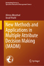 New Methods and Applications in Multiple Attribute Decision Making (MADM)
