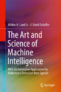 The Art and Science of Machine Intelligence - With An Innovative Application for Alzheimer's Detection from Speech