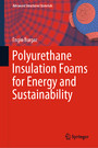 Polyurethane Insulation Foams for Energy and Sustainability