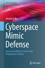 Cyberspace Mimic Defense - Generalized Robust Control and Endogenous Security