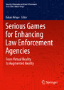 Serious Games for Enhancing Law Enforcement Agencies - From Virtual Reality to Augmented Reality