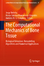 The Computational Mechanics of Bone Tissue - Biological Behaviour, Remodelling Algorithms and Numerical Applications