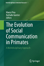 The Evolution of Social Communication in Primates - A Multidisciplinary Approach