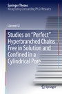 Studies on 'Perfect' Hyperbranched Chains Free in Solution and Confined in a Cylindrical Pore