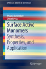 Surface Active Monomers - Synthesis, Properties, and Application