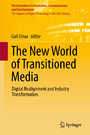 The New World of Transitioned Media - Digital Realignment and Industry Transformation