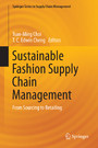 Sustainable Fashion Supply Chain Management - From Sourcing to Retailing