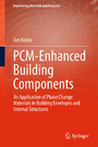 PCM-Enhanced Building Components - An Application of Phase Change Materials in Building Envelopes and Internal Structures