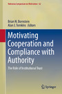 Motivating Cooperation and Compliance with Authority - The Role of Institutional Trust