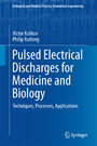 Pulsed Electrical Discharges for Medicine and Biology - Techniques, Processes, Applications