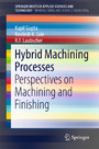 Hybrid Machining Processes - Perspectives on Machining and Finishing