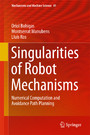 Singularities of Robot Mechanisms - Numerical Computation and Avoidance Path Planning