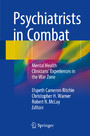 Psychiatrists in Combat - Mental Health Clinicians' Experiences in the War Zone