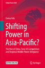 Shifting Power in Asia-Pacific? - The Rise of China, Sino-US Competition and Regional Middle Power Allegiance