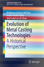 Evolution of Metal Casting Technologies - A Historical Perspective