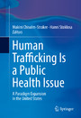 Human Trafficking Is a Public Health Issue - A Paradigm Expansion in the United States