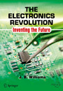 The Electronics Revolution - Inventing the Future