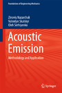 Acoustic Emission - Methodology and Application