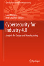 Cybersecurity for Industry 4.0 - Analysis for Design and Manufacturing